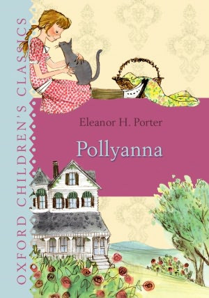 Pollyanna. Eleanor H. Porter. 1913. 304 pages.