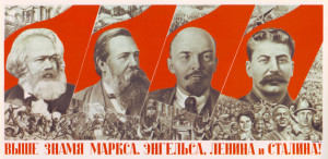 "Soviet propaganda reading: ""Rise higher the banner of Marx, Engels ..."
