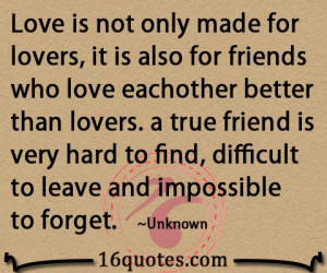 lovers, it is also for friends who love each other better than lovers ...
