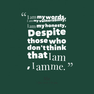 I Am Me Quotes And Sayings. QuotesGram I Am Me Quotes
