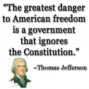 The greatest danger to american freedom is a government that ignores ...