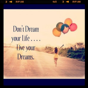 Live your dreams quote