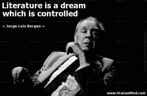 ... dream which is controlled - Jorge Luis Borges Quotes - StatusMind.com