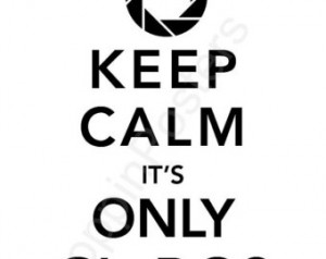 Keep Calm Only Glados Print...
