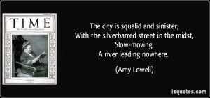 The city is squalid and sinister,With the silverbarred street in the ...