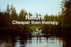 ... Therapy: Quote About Nature Cheaper Than Therapy ~ Daily Inspiration