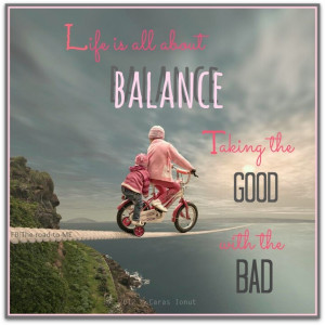 Balance in life! http://www.balancebiz.co.il/