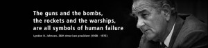 ... bombs, the rockets and the warships, are all symbols of human failure
