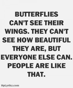 If we only knew how beautiful WE are...