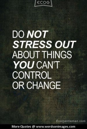 Inspirational Quotes About Stress. QuotesGram
