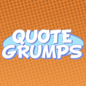 Game Grumps Quotes