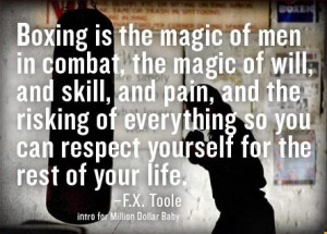 Boxing is the magic of men in combat, the magic of will, and skill ...
