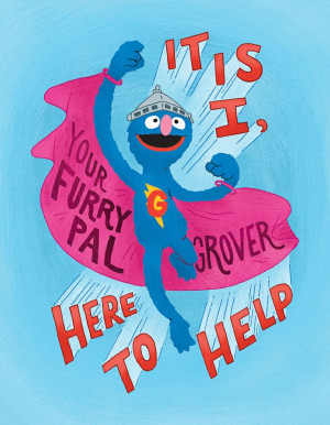 ... Sesame Street Posters: Grover -- It is I, your furry pal Grover, here