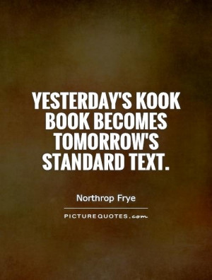 Yesterday's kook book becomes tomorrow's standard text Picture Quote ...