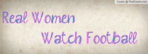 real women watch football , Pictures