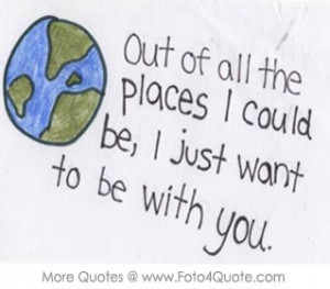 Love quote for her – i want to be with you ..