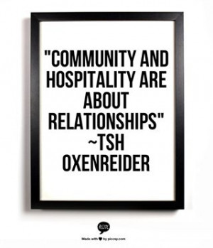 Community and hospitality. Relationships built on a foundation of care ...