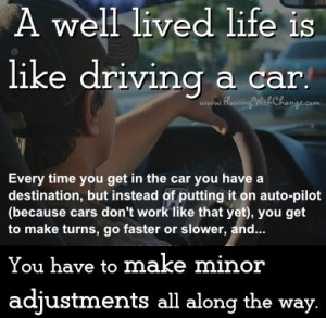 Well Lived Life Is Like Driving A Car