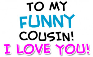 My Cousins Quotes, Cousins Funny, Sons Quotes, Awesome Cousins, Funny ...
