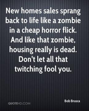 to life like a zombie in a cheap horror flick. And like that zombie ...