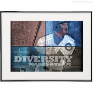 Diversity makes a team quote