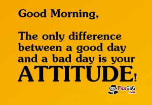 Bad day vs good day quotes which is very nice and these good morning ...