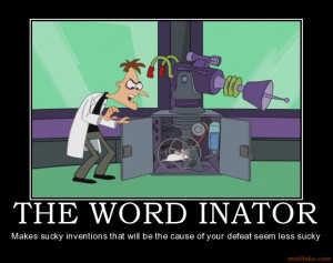 the-word-inator-phineas-and-ferb-perry-disney-demotivational-poster ...