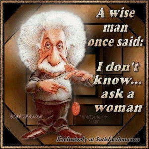 wise man once said... A wise man?