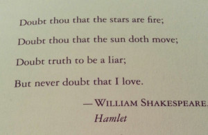 Doubt thou the stars are fire; Doubt thou that the sun doth move ...