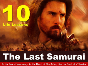 10 Life Lessons The Last Samurai In the face of an enemy, in the Heart ...