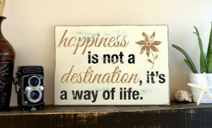 Wooden Signs With Quotes Happiness is Not a Destination Custom Wall ...