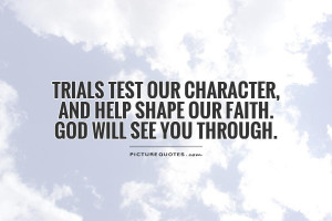 God Quotes Faith Quotes Character Quotes Test Quotes