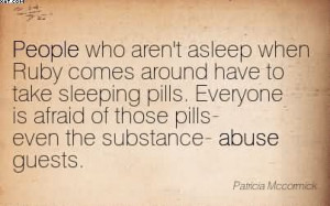 ... Of Those Pills Even The Substance-Abuse Guests. - Patricia Mccormick