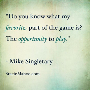 Softball Quote: My favorite part of the game is…