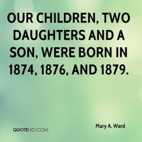 mary a ward mary a ward our children two daughters and a son were jpg