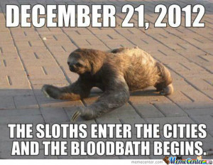 The Sloths Enter The Cities..