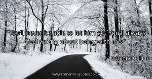 youll-never-be-able-to-let-him-go-youll-always-feel-wrong-about-being ...