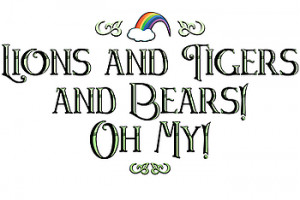 ... The Wizard of Oz Lions and Tigers and Bears! Oh My! - Wizard of Oz