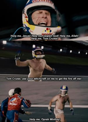 ... Oprah Winfrey ! - Talladega Nights: The Ballad of Ricky Bobby (2006