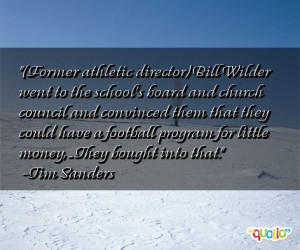 Former athletic director) Bill Wilder went to the school's board and ...