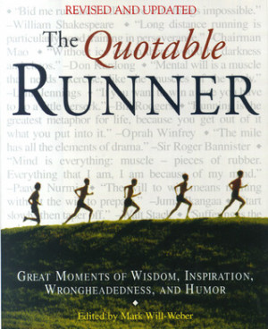 The Quotable Runner: Great Moments of Wisdom, Inspiration ...
