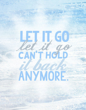 Frozen Let It Go Quotes Disney's frozen, let it go...