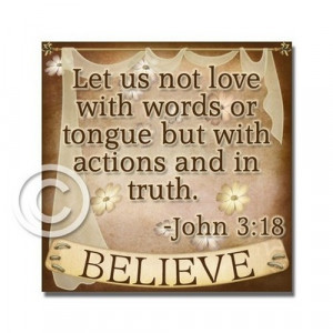 ... Love With Words Or Tongue But With Actions And In Truth - Bible Quote