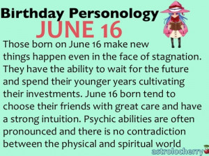"Birthday PersonologyJune 16Sun: GeminiRuling Planet: Neptune""You ..."