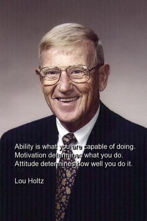 Lou holtz quotes sayings ability motivation attitude