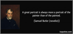 great portrait is always more a portrait of the painter than of the ...