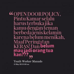 Quotes Picture: open door policy, pintu kamar selalu harus terbuka ...