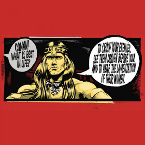 Conan Best the Barbarian In Life Quote T-Shirt