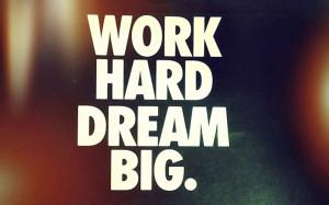Work hard and dream big wallpaper