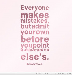 Everyone makes mistakes, but admit your own before you point out ...